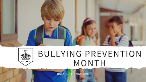 Bullying Prevention Month and Why It Is Important - Royals Lesson!