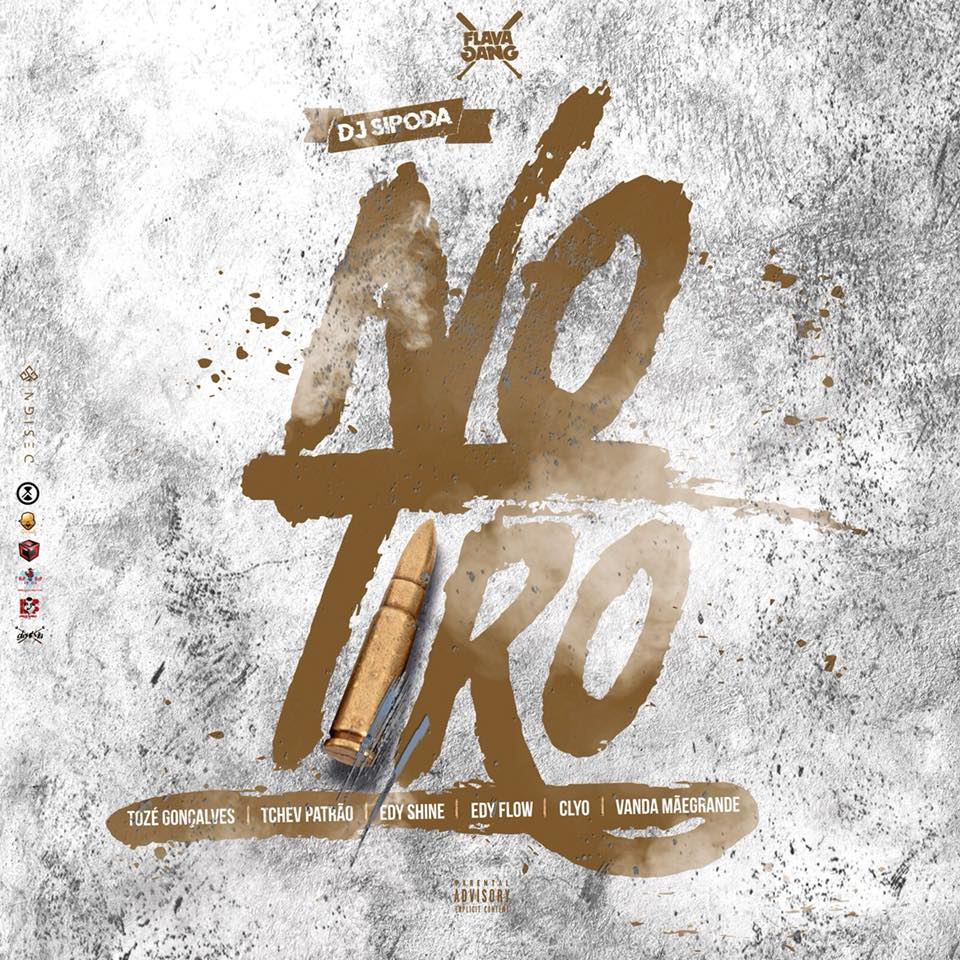 Dj Sipoda - No Tiro Feat. Tozé, Tchev, EdyShine, EdyFlow, Clyo, e Vanda MãeGrande // Download