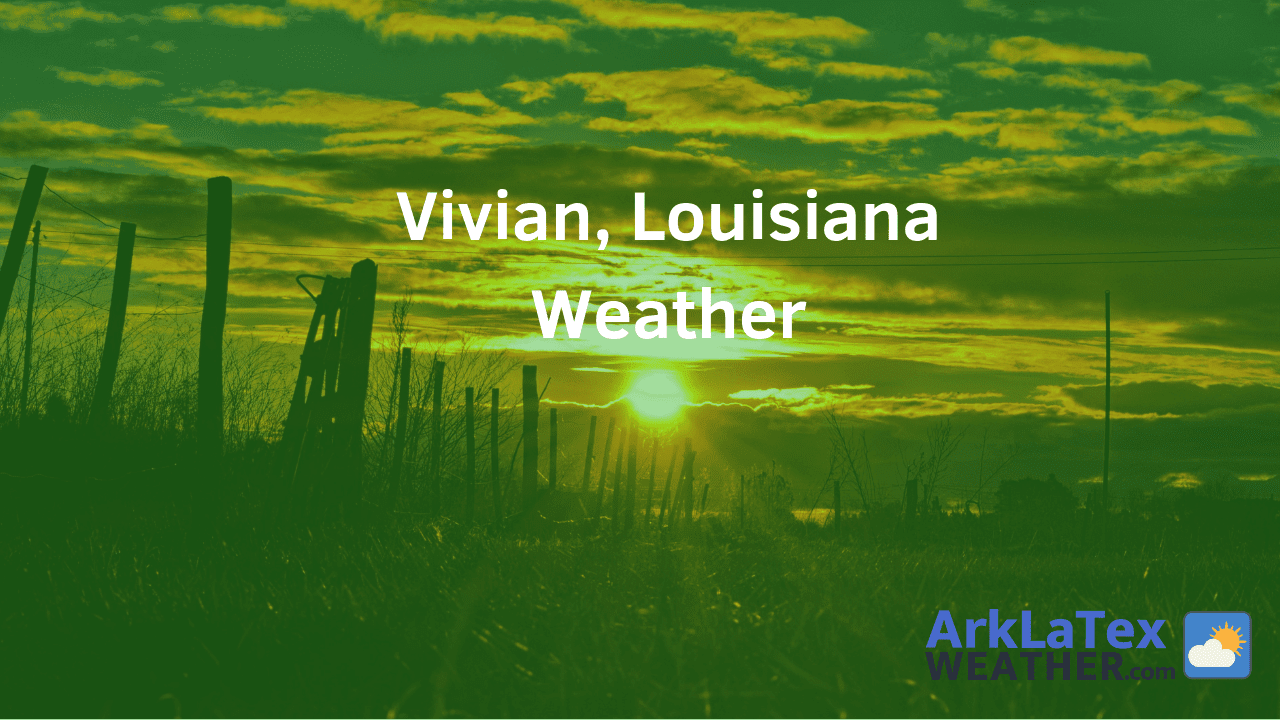 Vivian, Louisiana, Weather Forecast, Caddo Parish, Vivian weather, CaddoNews.com, ArkLaTexWeather.com
