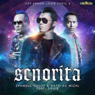 Syamsul Yusof & AC Mizal - Senorita (feat. Shuib) MP3