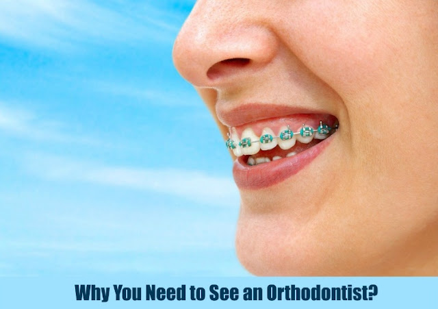 Why You Need to See an Orthodontist?