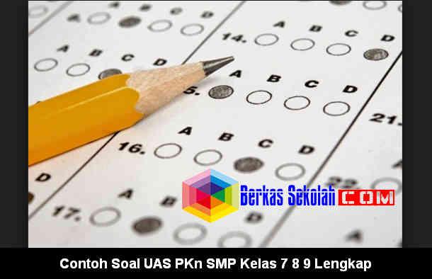 Download Contoh Soal UAS PKn SMP Kelas 7 8 9 Lengkap