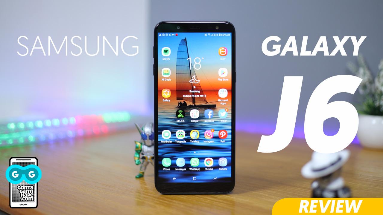 Gonta Ganti Hape Review Samsung Galaxy J6 Dan Perbandingannya