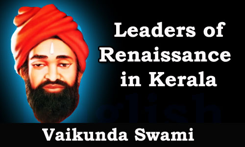 Kerala PSC - Leaders of Renaissance in Kerala - Vaikunda Swami