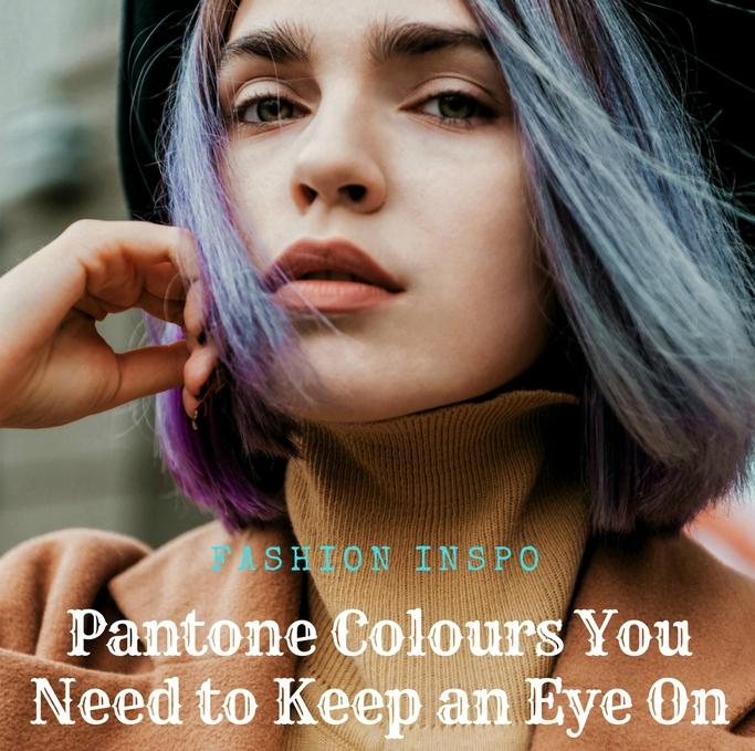 Fashion Inspo: Pantone Colours You Need to Keep an Eye On