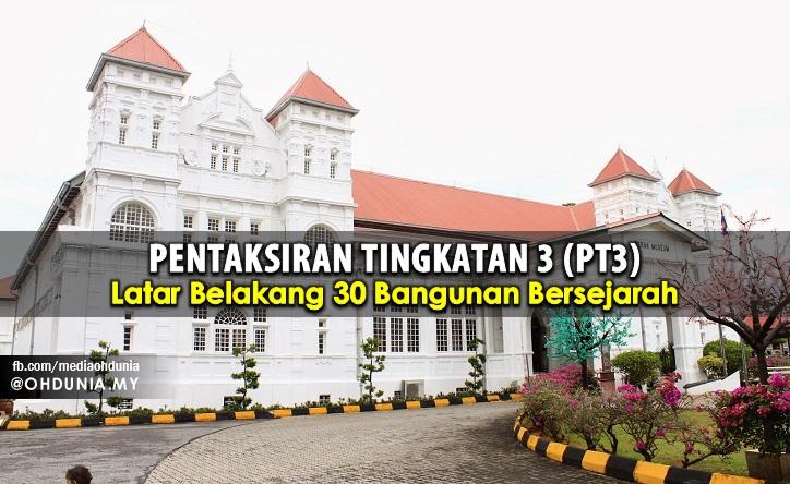 Latar Belakang 30 Bangunan / Binaan Bersejarah Di Malaysia