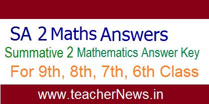 SA 2/ Summative 2 Maths Answer Key 6th, 7th, 8th, 9th Class for AP Schools April 2018