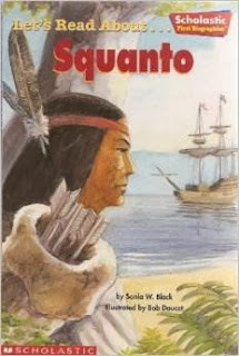 http://www.amazon.com/About-Squanto-Scholastic-First-Biographies/dp/0439459524/ref=sr_1_13?ie=UTF8&qid=1384944949&sr=8-13&keywords=squanto+book