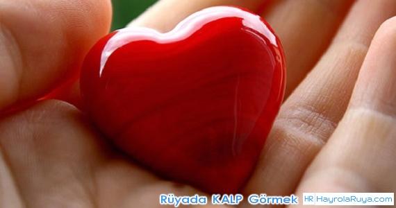 Rüyada Kalbin Görülmesi rüyada kalp resmi görmek rüyada kalp hastası olduğunu görmek rüyada kalbinin hızlı attığını görmek rüyada kırmızı kalp şekli görmek
