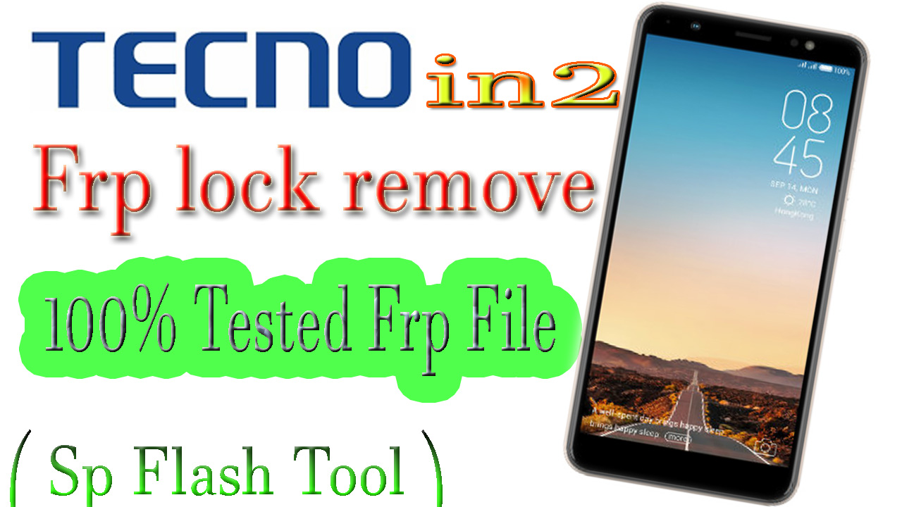 Techno in2 Google lock reset frp ( by sp flash tool ) 100% tested file