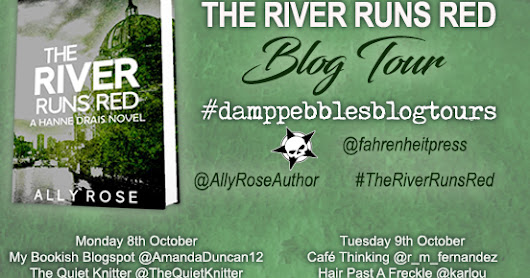 The River Runs Red by Ally Rose @AllyRoseAuthor #BlogTour @damppebbles @fahrenheitpress #TheRiverRunsRed #damppebblesblogtours #Review
