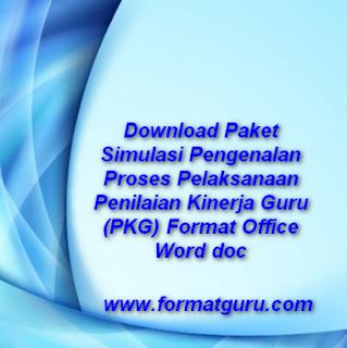 Download Paket Simulasi Pengenalan Proses Pelaksanaan Penilaian Kinerja Guru (PKG) Format Office Word doc