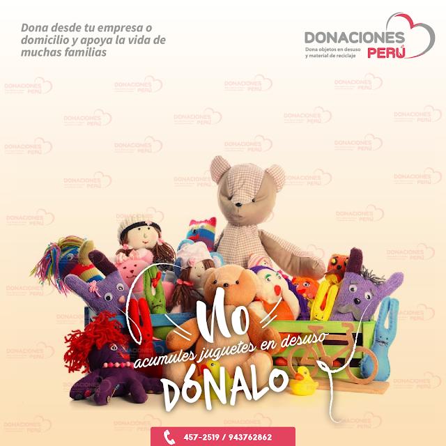 Dona juguetes - Donaciones Perú - recicla y dona - dona y recicla - Dónalo -  Dale una segunda vida