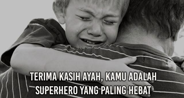 Terima Kasih Ayah, Kamu Adalah Superhero Yang Paling Hebat