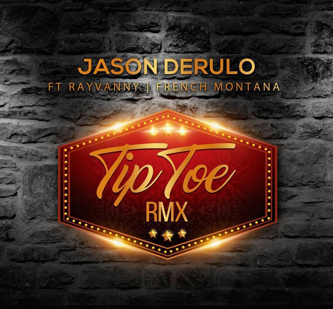 Jason Derulo ft Rayvanny X French montana - Tip Toe (Remix