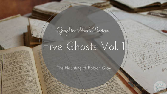 Five Ghosts Vol. 1: The Haunting of Fabian Gray by Frank J. Barbiere review