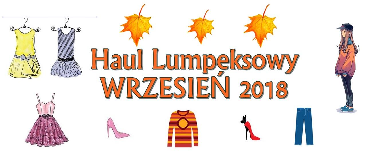 Haul Lumpeksowy: WRZESIEŃ 2018