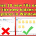 How to enable the modern new hidden file explorer in Windows 10.
