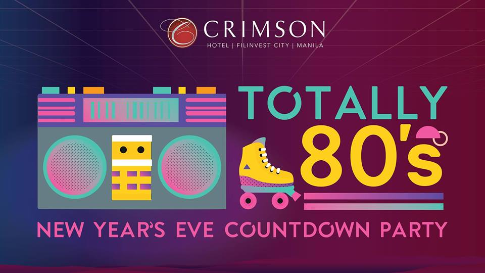 Totally 80's New Year's Eve Countdown Party at Crimson Hotel Alabang