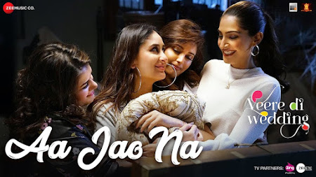 Aa Jao Na - Veere Di Wedding (2018)