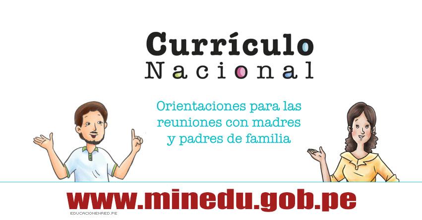 CURRÍCULO NACIONAL: Orientaciones con madres y padres de familia - MINEDU - www.minedu.gob.pe