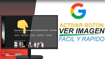 Activar boton ver imagen en google, google imagenes, trucos google, google trucos, aprende