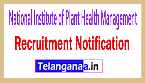 National Institute of Plant Health Management NIPHM Recruitment