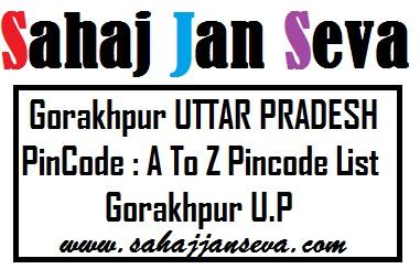 Gorakhpur UTTAR PRADESH PinCode : A To Z Pincode List Gorakhpur U.P