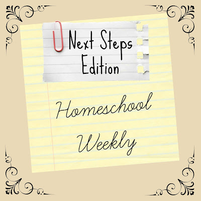 Homeschool Weekly - Next Steps Edition on Homeschool Coffee Break @ kympossibleblog.blogspot.com
