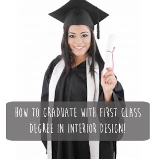 How to graduate with first class degree in interior design