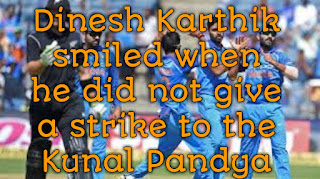 Dinesh Karthik smiled when he did not give a strike to the Kunal Pandya