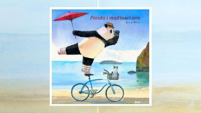 """Jon J Muth """"Panda i mądrości zen"""" / recenzuje Marta Szloser"""