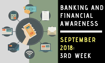 Banking and Financial Awareness September 2018: 3rd week