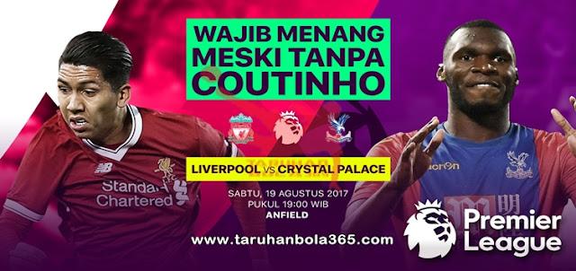 Prediksi Taruhan Bola 365 - Liverpool vs Crystal Palace 19 Agustus 2017
