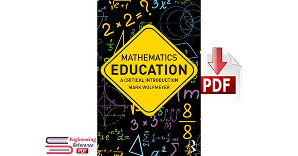 Mathematics Education A Critical Introduction by Mark Wolfmeyer pdf free Download