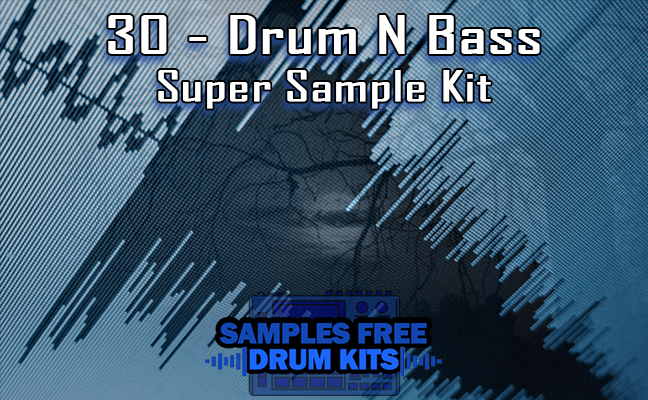 30 - Drum N Bass Super Sample Kit