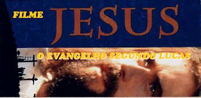 Filme Jesus e o Evangelho de Lucas Dublado