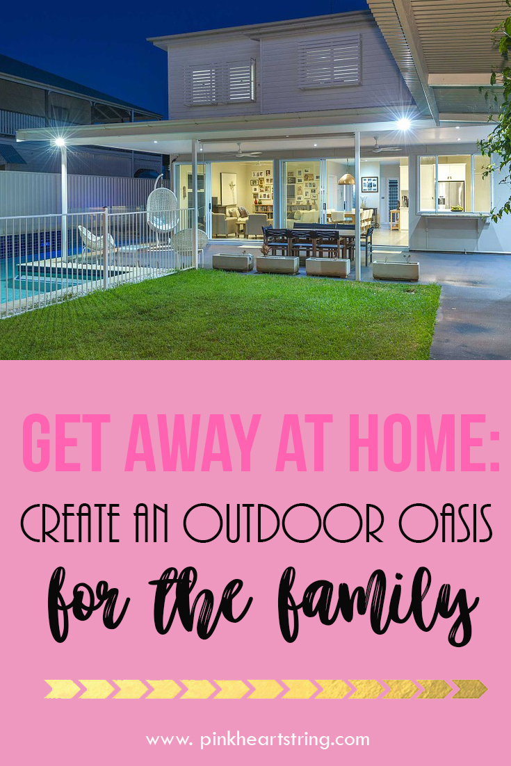 Create an Outdoor Oasis for Your Family