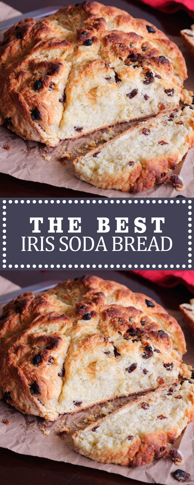 THE BEST IRISH SODA BREAD