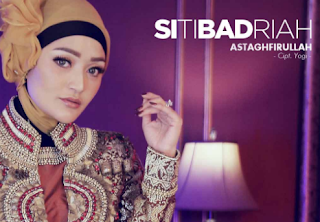 Download Lagu Siti Badriah Astagfirullah Mp3 Baru 2018,Siti Badriah, Astaghfirullah, religi islami, lagu religi, single religi terbaru,
