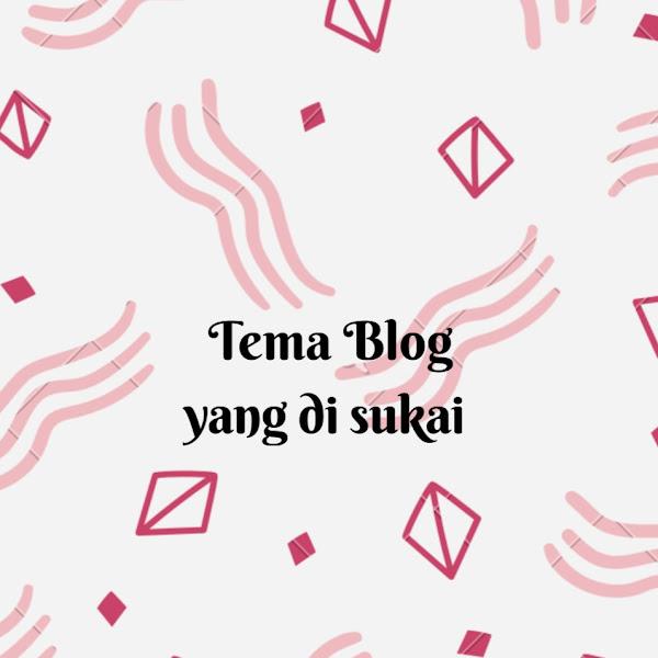Tema Blog yang di sukai
