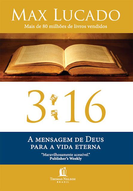 316 A mensagem de Deus para a vida eterna Max Lucado