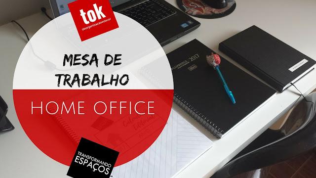 Como organizo minha Mesa de Trabalho no Home Office