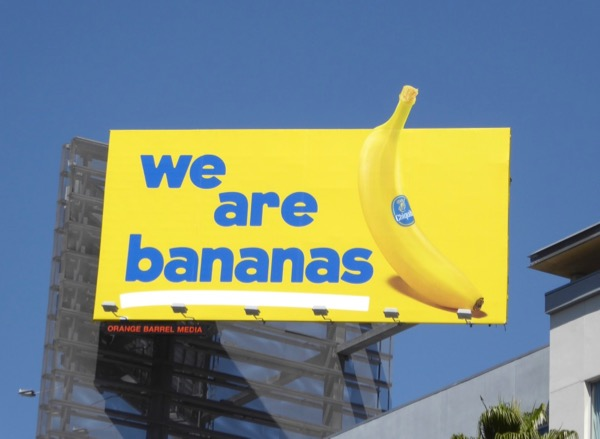 We are bananas Chiquita special extension billboard