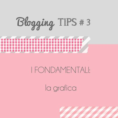 Blogging Tips 3: la grafica