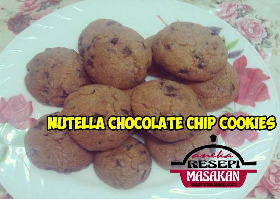 Resepi Biskut Coklat Chip Nutella (SbS) | Aneka Resepi Masakan 2018
