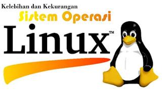 Kelebihan Dan Kekurangan Sistem Operasi Linux
