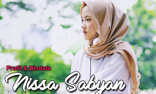 Biodata dan Profil Nissa Sabyan Pelantun Lagu Shalawat Terbaik 2018,Profil Penyanyi, Nissa Sabyan,