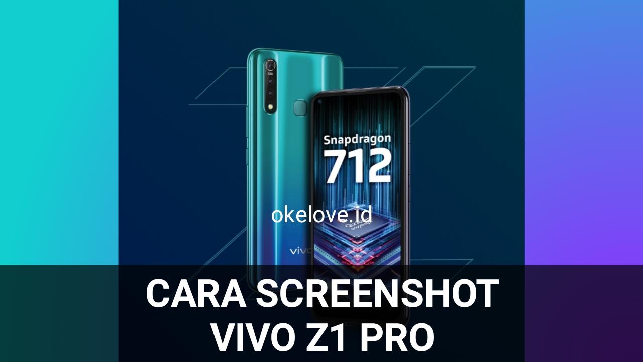 Cara Screenshot Vivo Z1 Pro