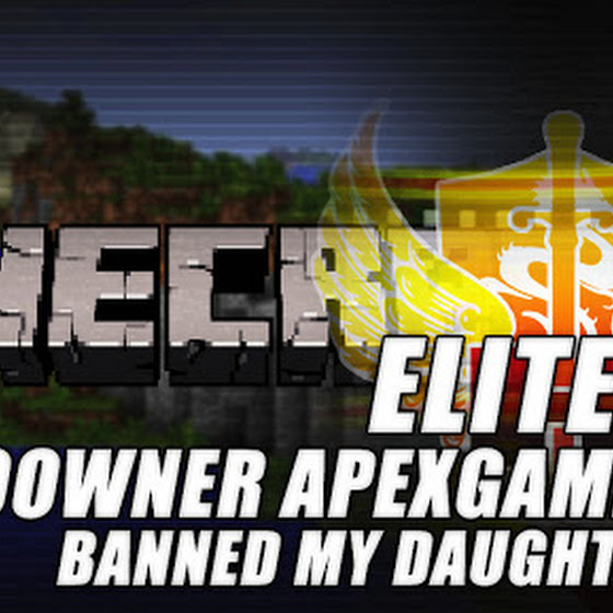 ElitePvP CoOwner ApexGamingzz ★ Banned My Daughter (I'm So SAD T_T)
